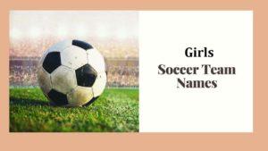 Girls Soccer Team Names